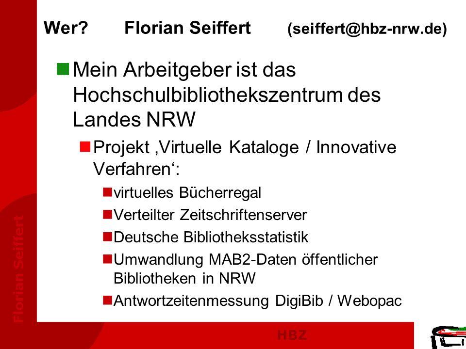 Wer Florian Seiffert (seiffert@hbz-nrw.de)