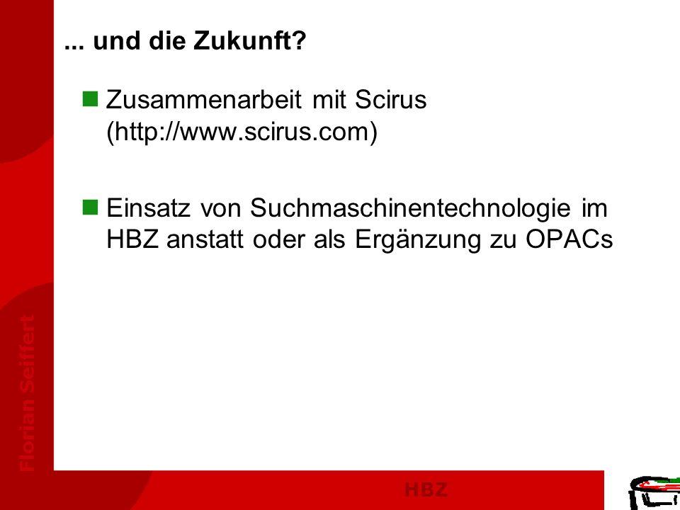 ... und die Zukunft Zusammenarbeit mit Scirus (http://www.scirus.com)