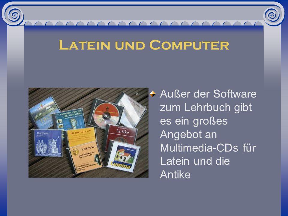 Latein und Computer Außer der Software zum Lehrbuch gibt es ein großes Angebot an Multimedia-CDs für Latein und die Antike.