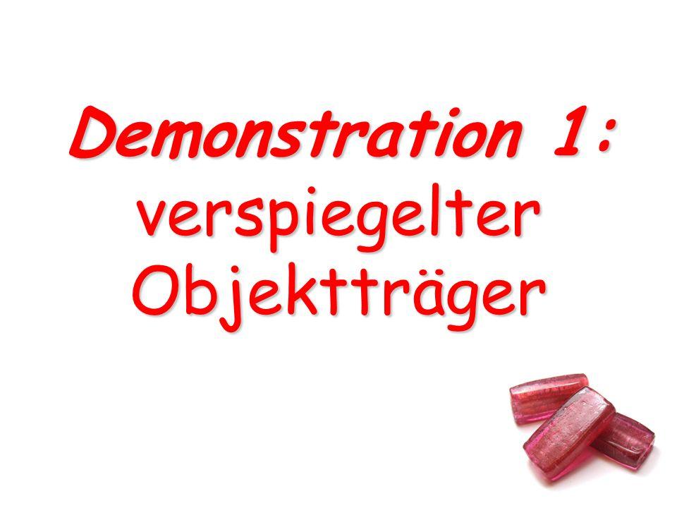 Demonstration 1: verspiegelter Objektträger