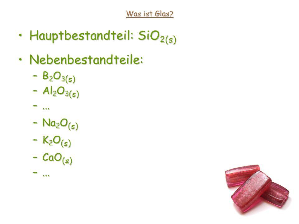 Hauptbestandteil: SiO2(s) Nebenbestandteile: