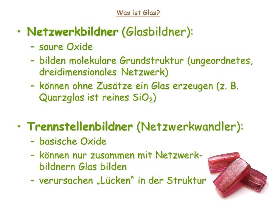 Netzwerkbildner (Glasbildner):