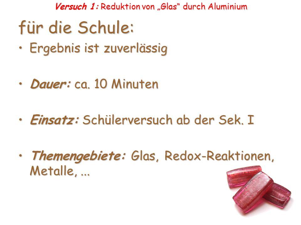 """Versuch 1: Reduktion von """"Glas durch Aluminium"""