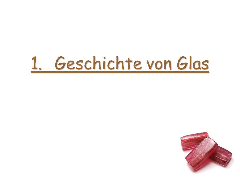 1. Geschichte von Glas