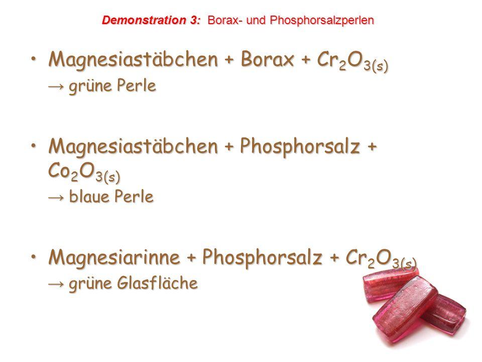 Magnesiastäbchen + Borax + Cr2O3(s)