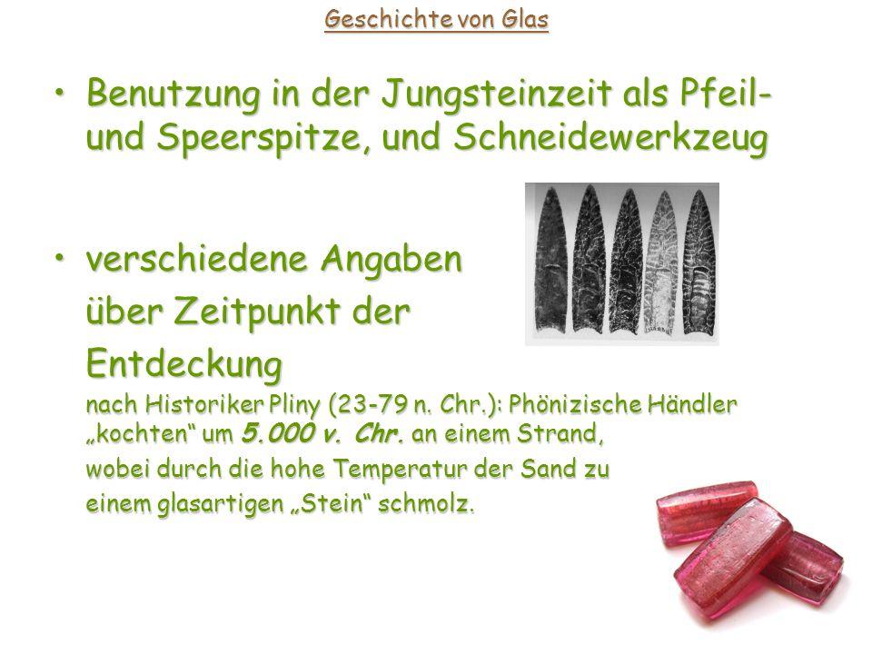 Geschichte von Glas Benutzung in der Jungsteinzeit als Pfeil- und Speerspitze, und Schneidewerkzeug.
