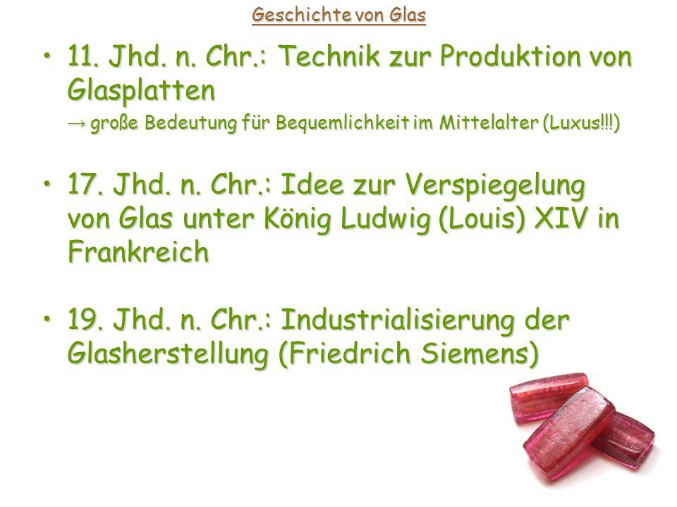 11. Jhd. n. Chr.: Technik zur Produktion von Glasplatten