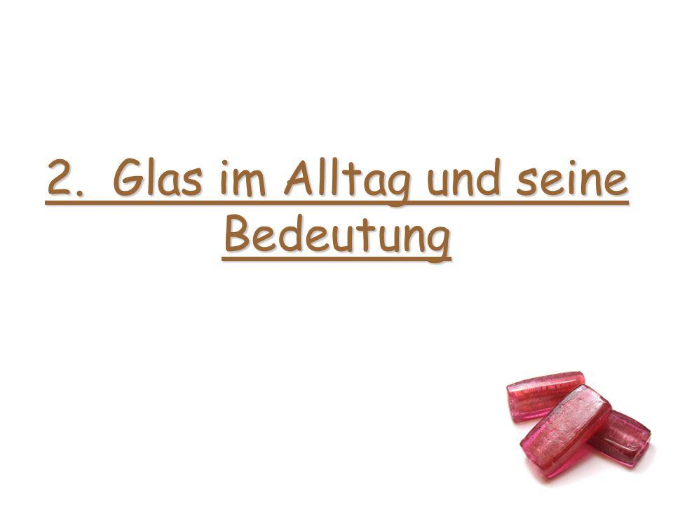 2. Glas im Alltag und seine Bedeutung