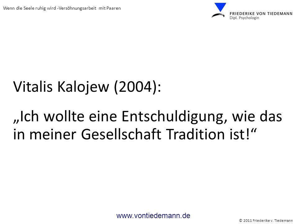 """Vitalis Kalojew (2004):""""Ich wollte eine Entschuldigung, wie das in meiner Gesellschaft Tradition ist!"""