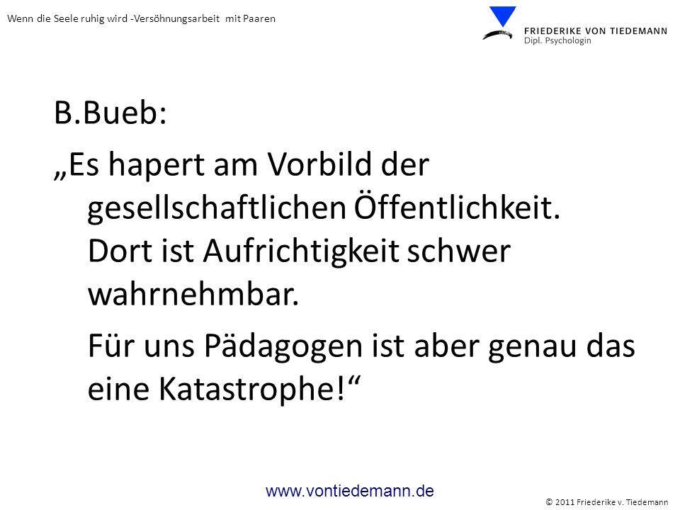 """B.Bueb:""""Es hapert am Vorbild der gesellschaftlichen Öffentlichkeit. Dort ist Aufrichtigkeit schwer wahrnehmbar."""