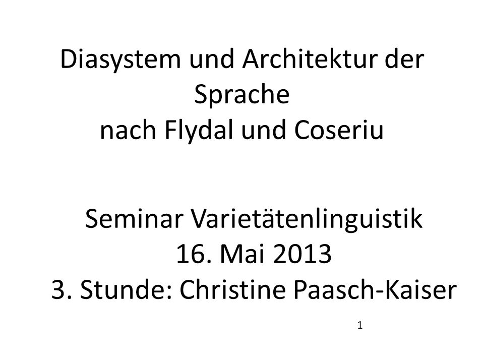 Diasystem und Architektur der Sprache nach Flydal und Coseriu