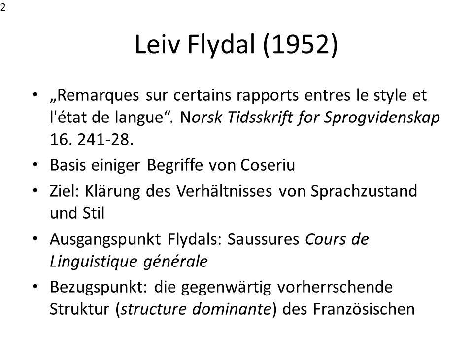 """2 2. Leiv Flydal (1952) """"Remarques sur certains rapports entres le style et l état de langue . Norsk Tidsskrift for Sprogvidenskap 16. 241-28."""