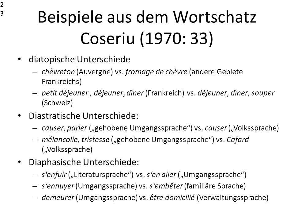 Beispiele aus dem Wortschatz Coseriu (1970: 33)