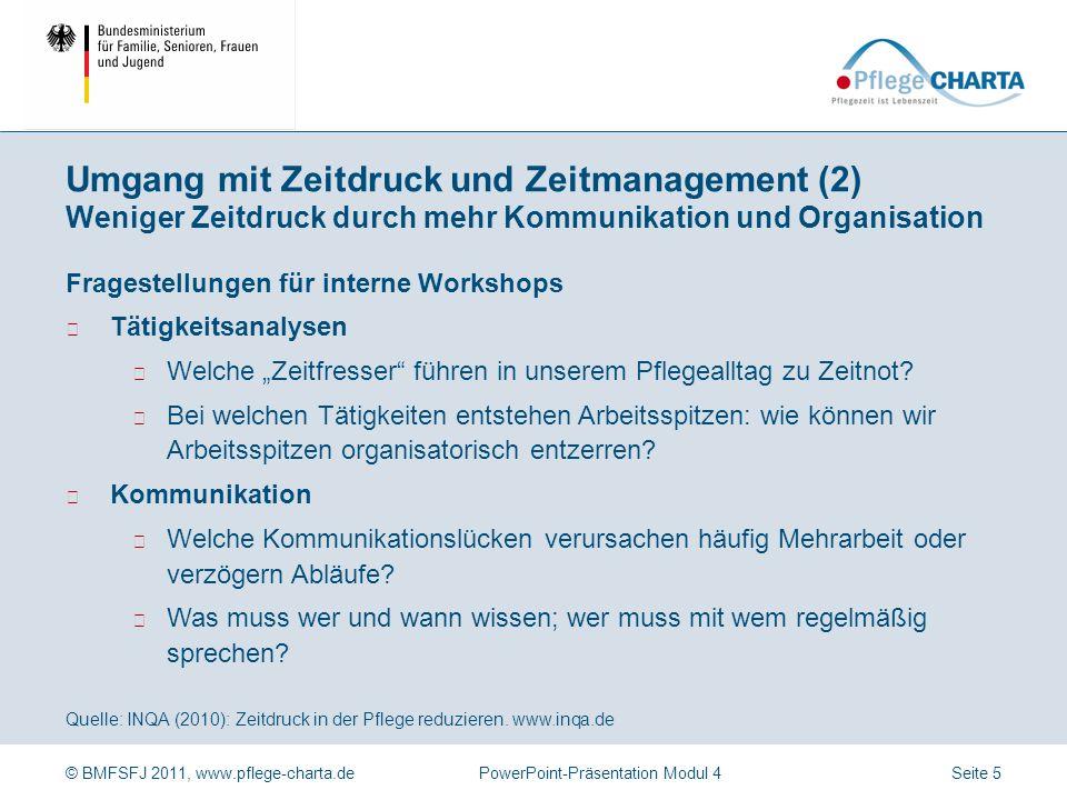 Umgang mit Zeitdruck und Zeitmanagement (2) Weniger Zeitdruck durch mehr Kommunikation und Organisation