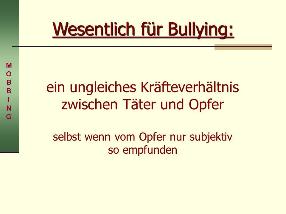 Wesentlich für Bullying: