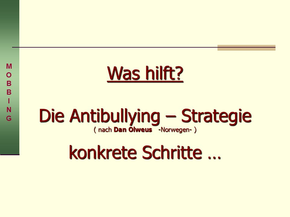 Die Antibullying – Strategie ( nach Dan Olweus -Norwegen- )