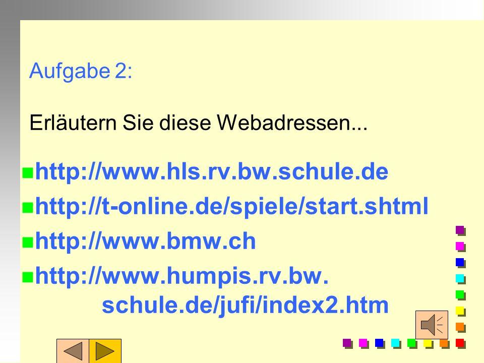 Aufgabe 2: Erläutern Sie diese Webadressen...