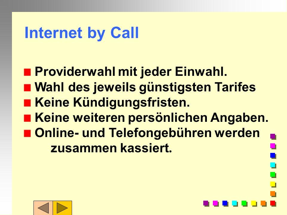 Internet by Call Providerwahl mit jeder Einwahl.
