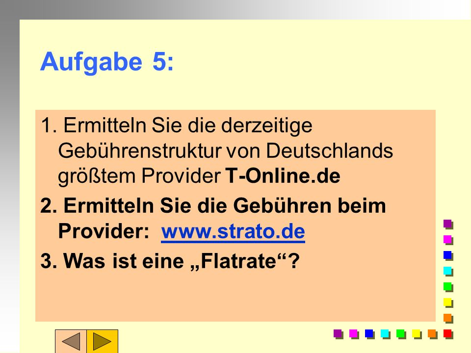 Aufgabe 5: 1. Ermitteln Sie die derzeitige Gebührenstruktur von Deutschlands größtem Provider T-Online.de.