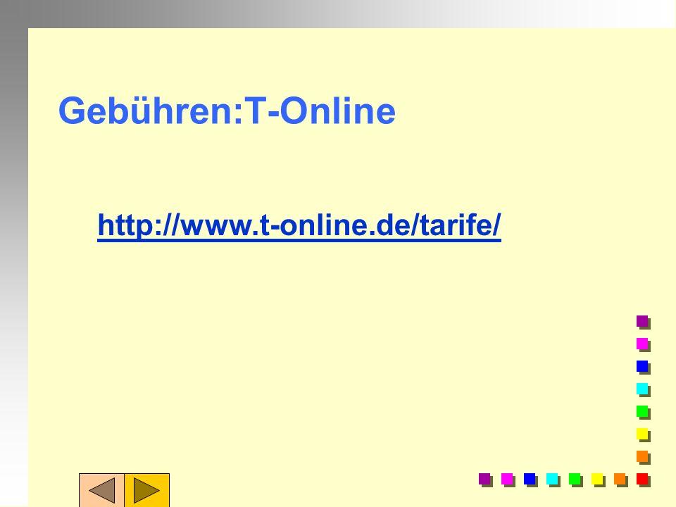 Gebühren:T-Online http://www.t-online.de/tarife/