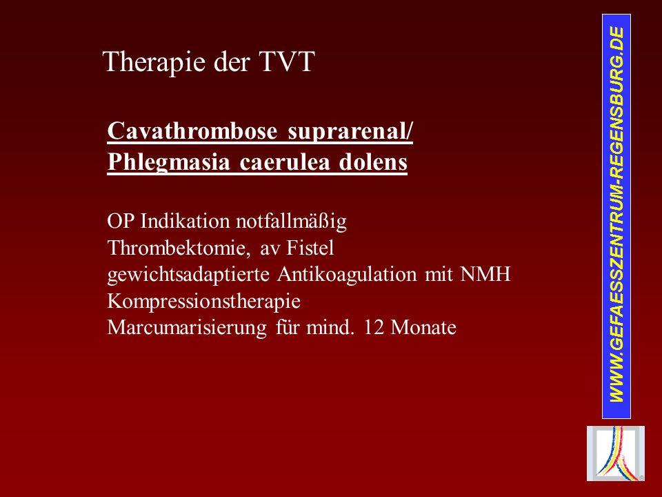 Therapie der TVT Cavathrombose suprarenal/ Phlegmasia caerulea dolens