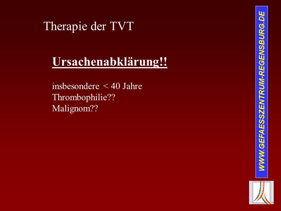 Therapie der TVT Ursachenabklärung!! insbesondere < 40 Jahre