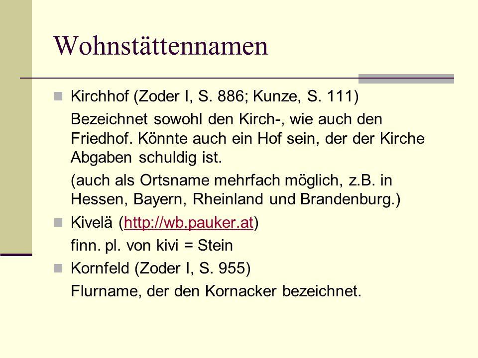 Wohnstättennamen Kirchhof (Zoder I, S. 886; Kunze, S. 111)