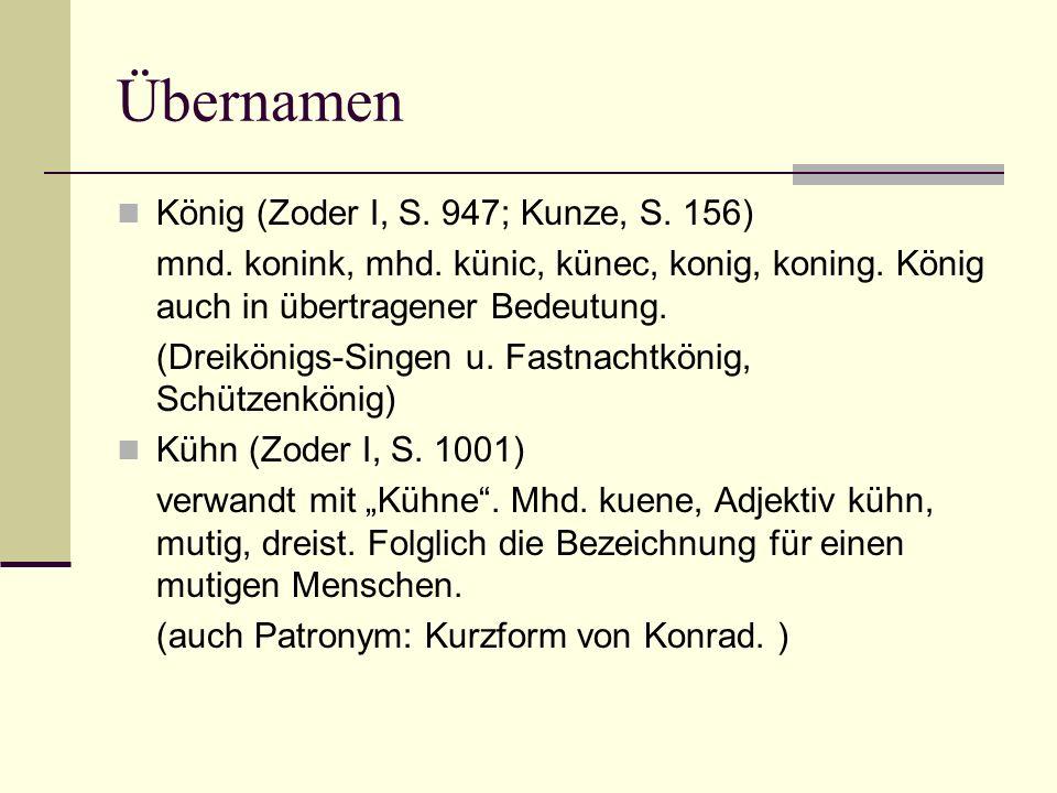 Übernamen König (Zoder I, S. 947; Kunze, S. 156)