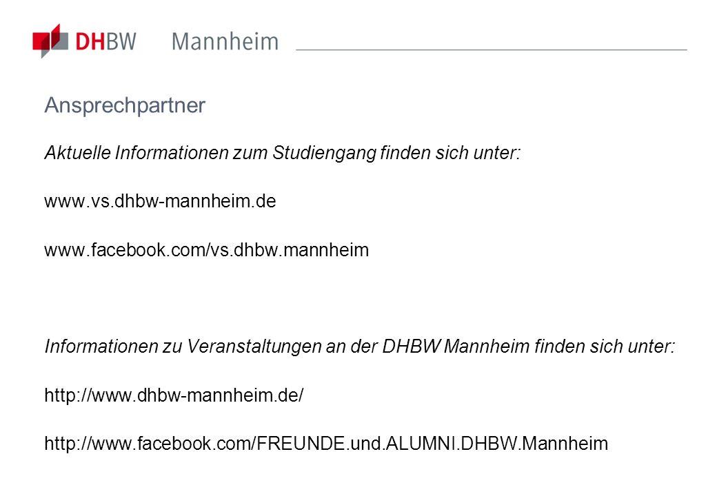 AnsprechpartnerAktuelle Informationen zum Studiengang finden sich unter: www.vs.dhbw-mannheim.de. www.facebook.com/vs.dhbw.mannheim.