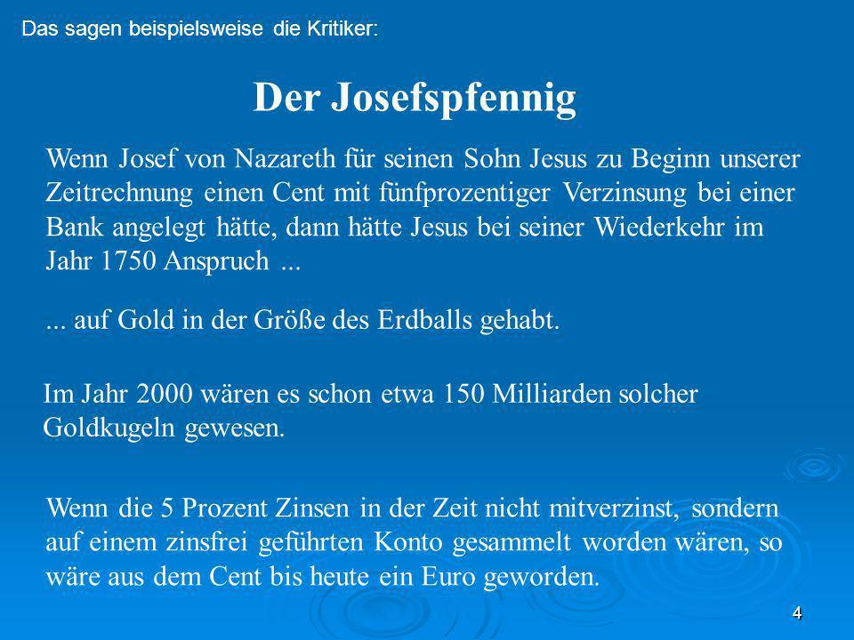 30.03.08 Das sagen beispielsweise die Kritiker: Der Josefspfennig.