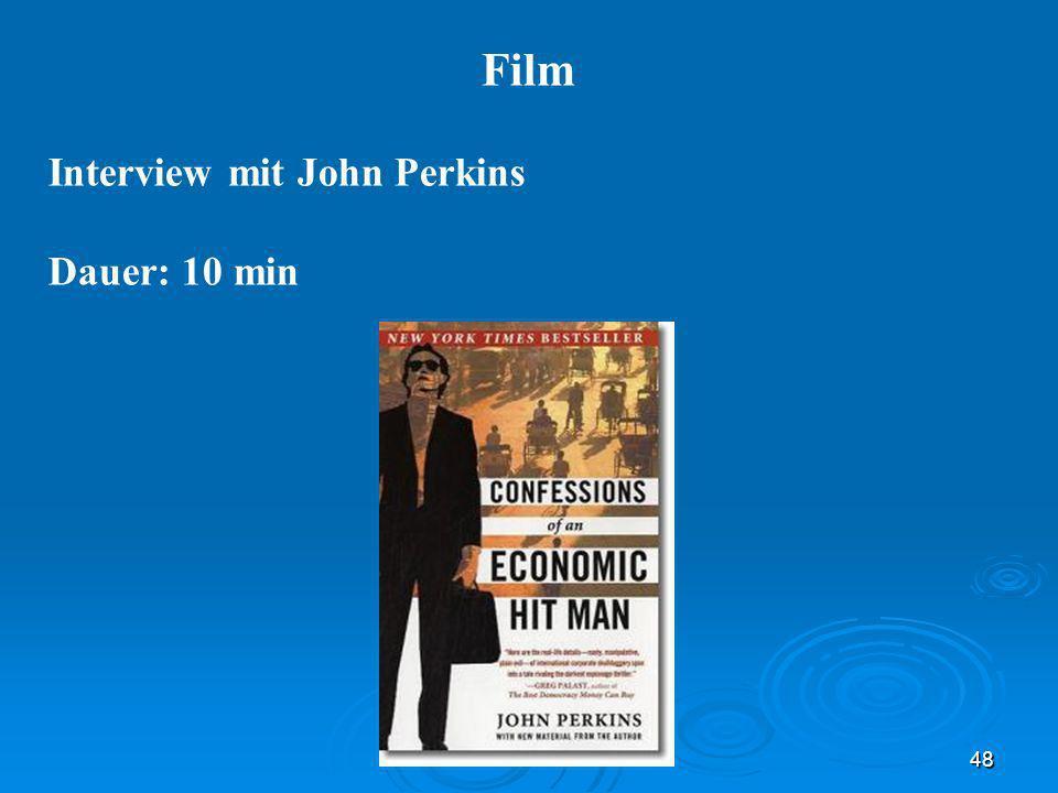 30.03.08 Film Interview mit John Perkins Dauer: 10 min 48 48
