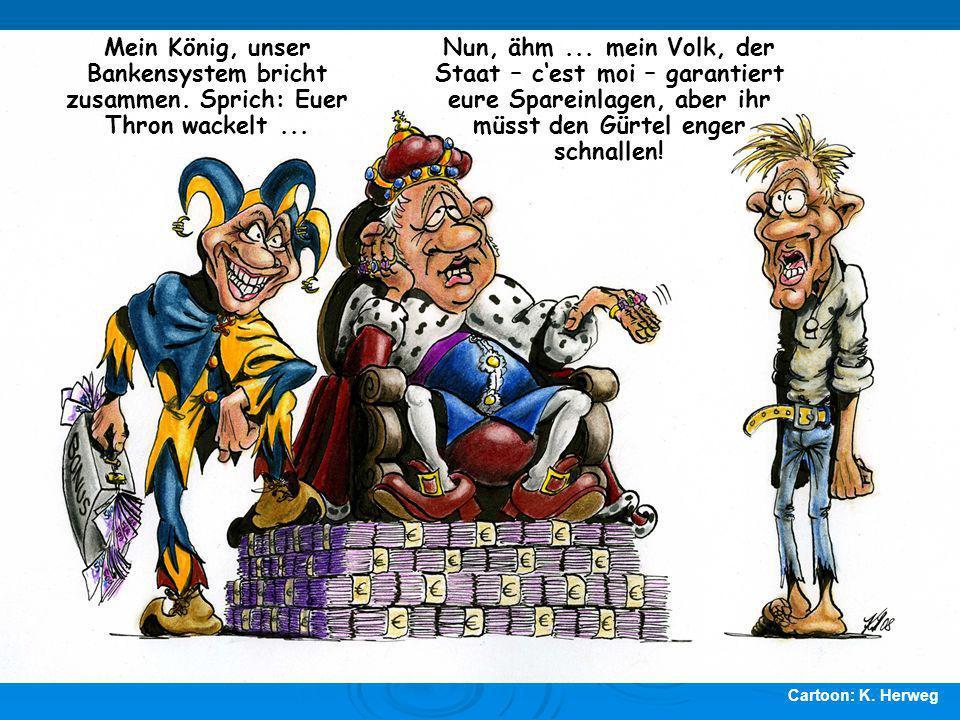 Mein König, unser Bankensystem bricht zusammen