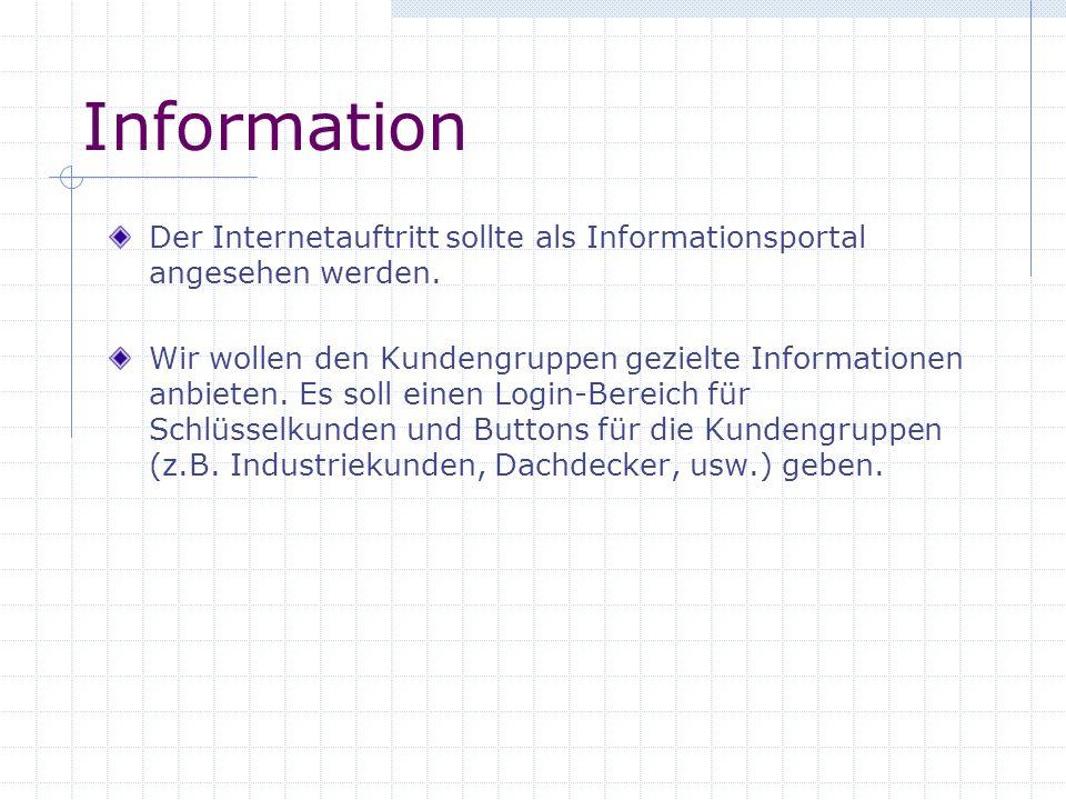 Information Der Internetauftritt sollte als Informationsportal angesehen werden.