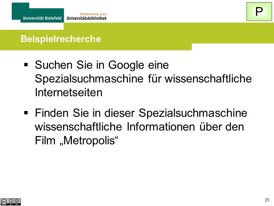P Beispielrecherche. Suchen Sie in Google eine Spezialsuchmaschine für wissenschaftliche Internetseiten.