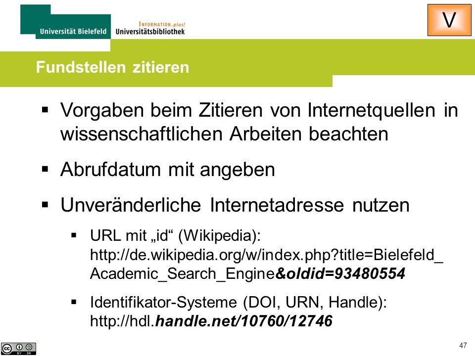 V Fundstellen zitieren. Vorgaben beim Zitieren von Internetquellen in wissenschaftlichen Arbeiten beachten.