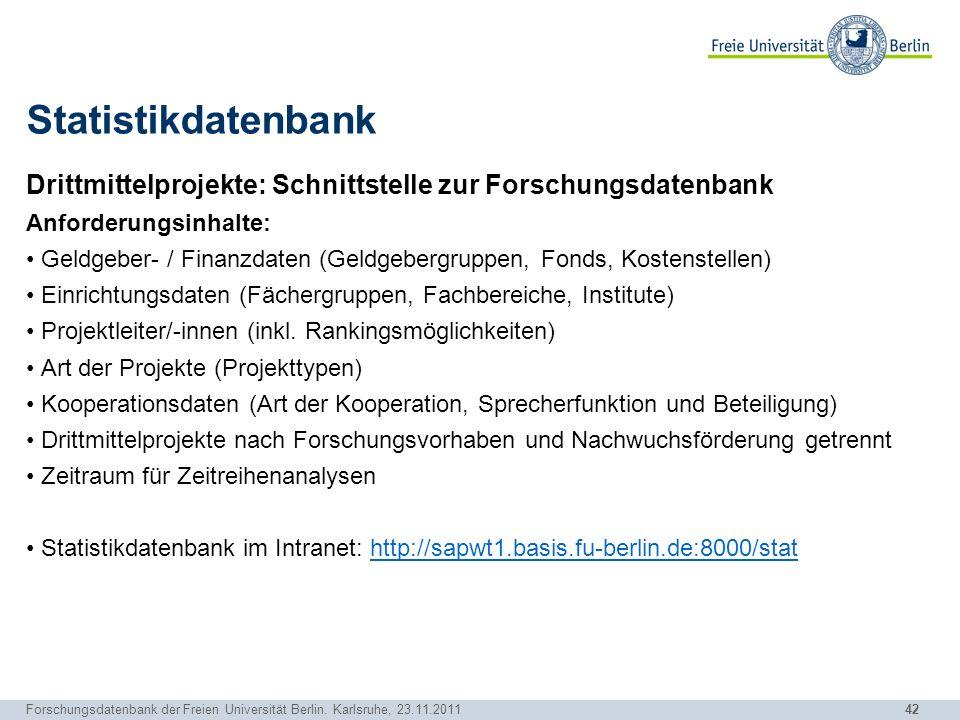 Statistikdatenbank Drittmittelprojekte: Schnittstelle zur Forschungsdatenbank. Anforderungsinhalte: