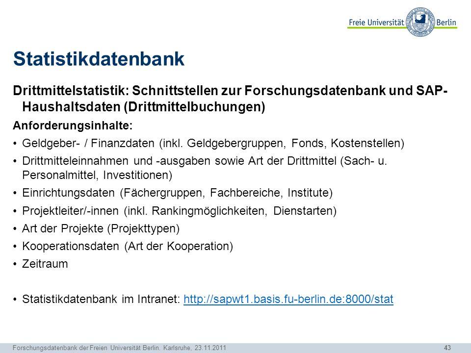 Statistikdatenbank Drittmittelstatistik: Schnittstellen zur Forschungsdatenbank und SAP- Haushaltsdaten (Drittmittelbuchungen)