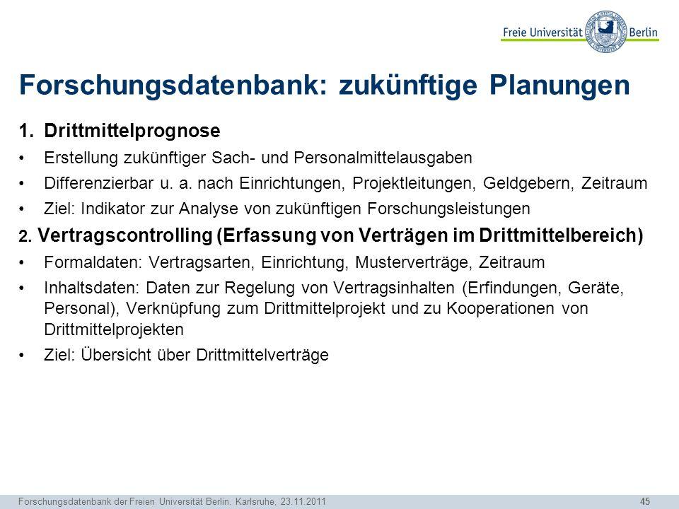 Forschungsdatenbank: zukünftige Planungen