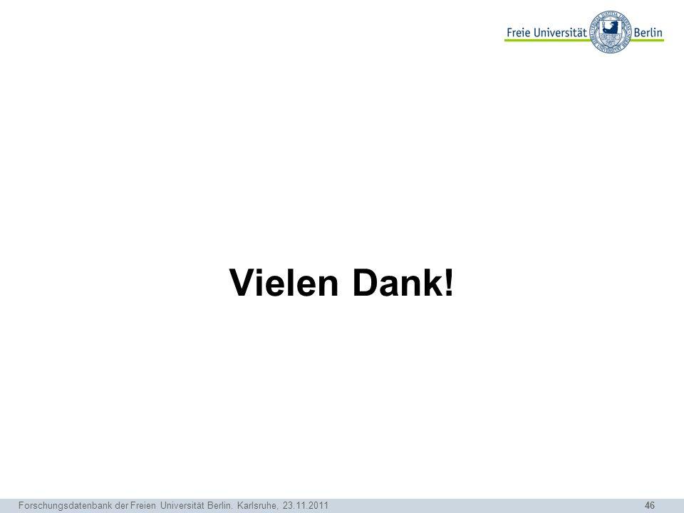 25.03.2017 Vielen Dank! Forschungsdatenbank der Freien Universität Berlin. Karlsruhe, 23.11.2011