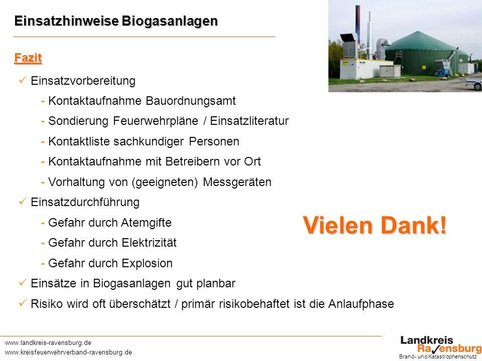 Vielen Dank! Einsatzhinweise Biogasanlagen Fazit  Einsatzvorbereitung
