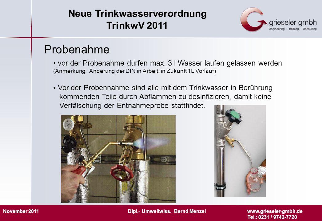 Probenahmevor der Probenahme dürfen max. 3 l Wasser laufen gelassen werden (Anmerkung: Änderung der DIN in Arbeit, in Zukunft 1L Vorlauf)