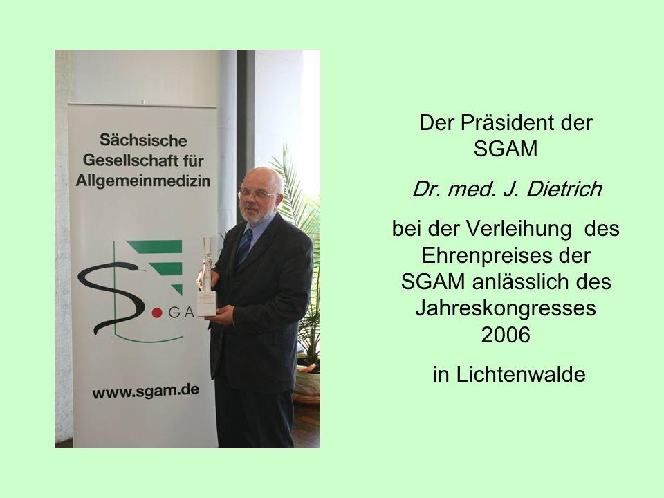 Der Präsident der SGAMDr. med. J. Dietrich. bei der Verleihung des Ehrenpreises der SGAM anlässlich des Jahreskongresses 2006.