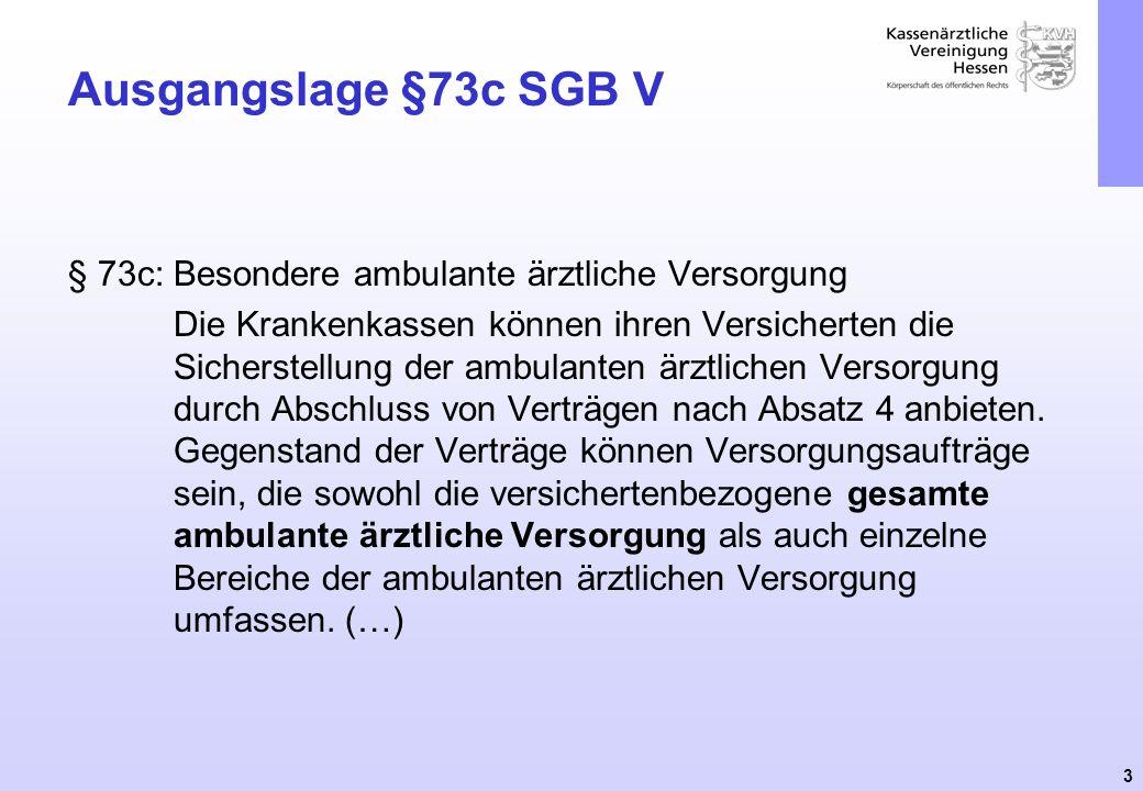 Ausgangslage §73c SGB V § 73c: Besondere ambulante ärztliche Versorgung.