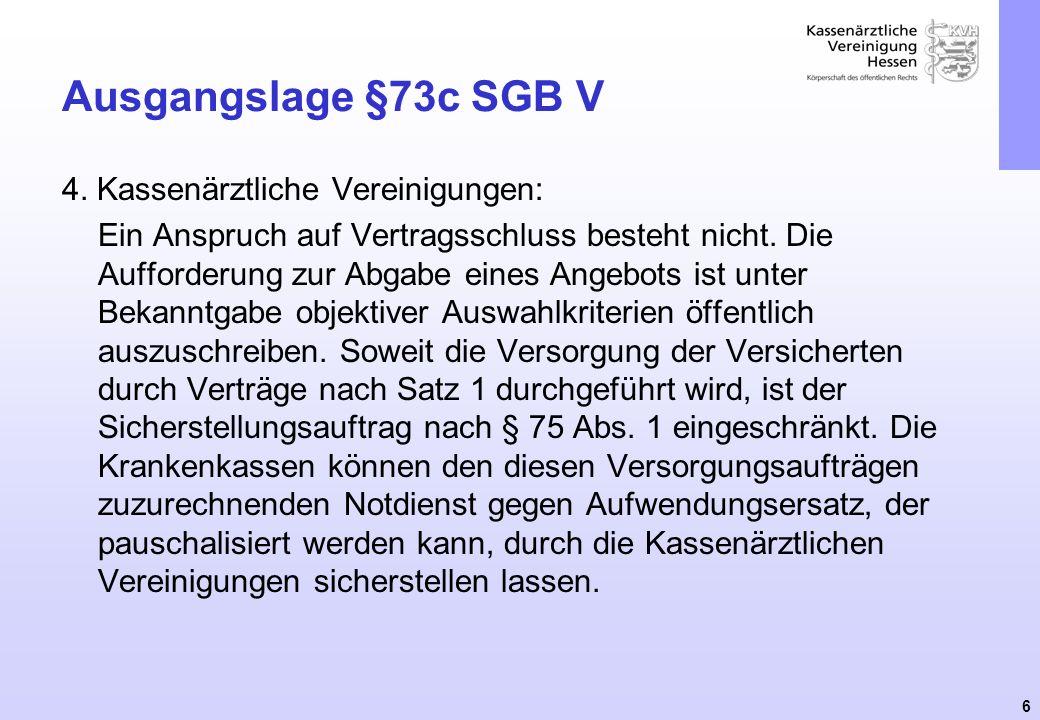 Ausgangslage §73c SGB V 4. Kassenärztliche Vereinigungen: