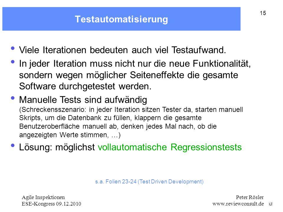 Viele Iterationen bedeuten auch viel Testaufwand.