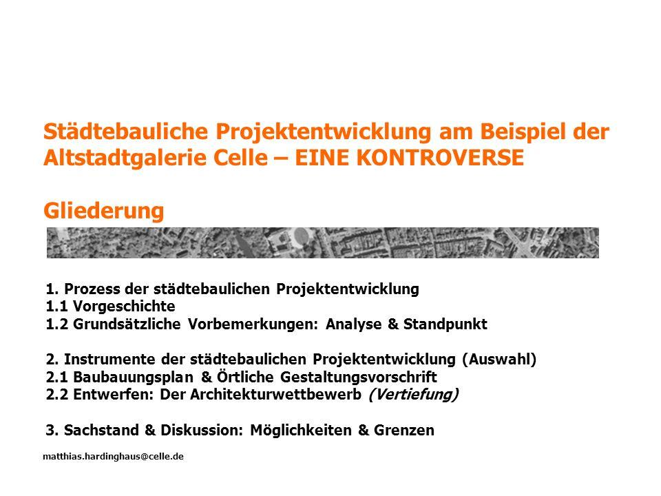 Städtebauliche Projektentwicklung am Beispiel der Altstadtgalerie Celle – EINE KONTROVERSE