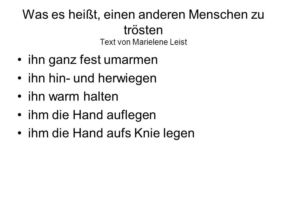 Was es heißt, einen anderen Menschen zu trösten Text von Marielene Leist