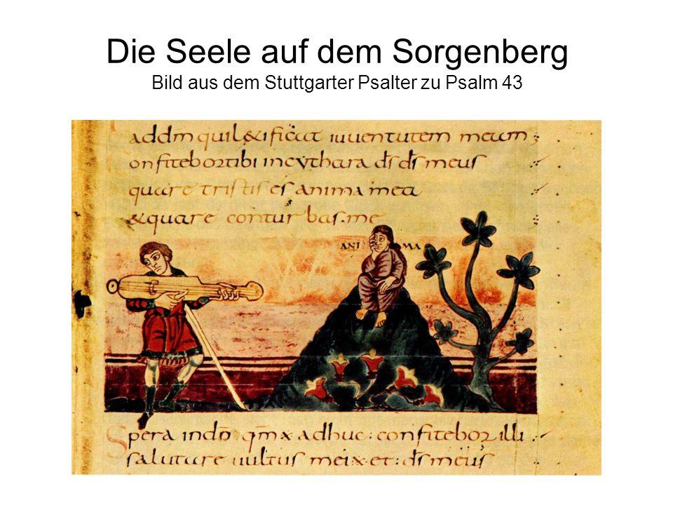 Die Seele auf dem Sorgenberg Bild aus dem Stuttgarter Psalter zu Psalm 43
