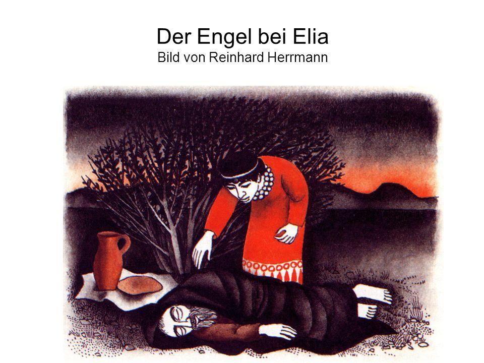 Der Engel bei Elia Bild von Reinhard Herrmann