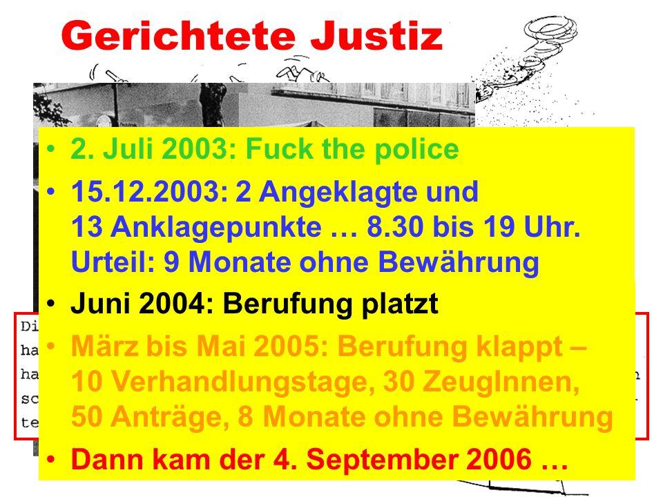 Gerichtete Justiz 2. Juli 2003: Fuck the police
